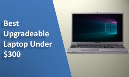 Best Upgradeable Laptop Under $300